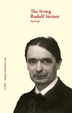 The living Rudolf Steiner. Apologia, 9789075240337