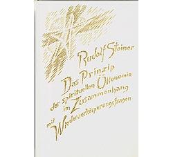 Boeken van Rudolf Steiner Das Prinzip der spirituellen Ökonomie im Zusammenhang mit Wiederverkörperungsfragen GA 109 - 9783727410901