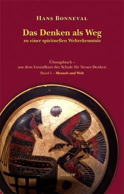 Andere Autoren Das Denken als Weg zu einer spirituellen Welterkenntnis - 9783000318900