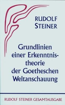 Boeken van Rudolf Steiner Grundlinien einer Erkenntnistheorie der Goetheschen Weltanschauung mit besonderer Rücksicht auf Schiller GA 2 - 9783727400209