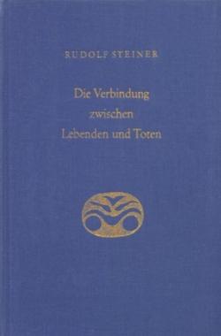 Boeken van Rudolf Steiner Die Verbindung zwischen Lebenden und Toten GA 168 - 9783727416804
