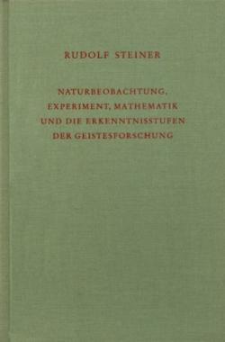Boeken van Rudolf Steiner  Naturbeobachtung, Mathematik, wissenschaftliches Experiment und Erkenntnisergebnisse GA 324 - 9783727432422