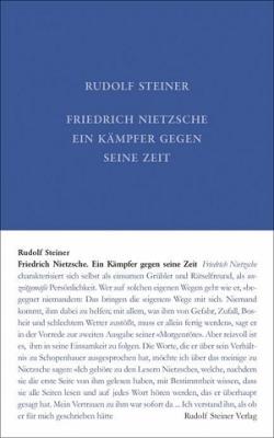 Boeken van Rudolf Steiner Friedrich Nietzsche, ein Kämpfer gegen seine Zeit GA 5 - 9783727400513