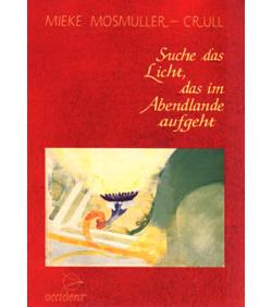 Suche das Licht, das im Abendlande aufgeht - 9789075240023