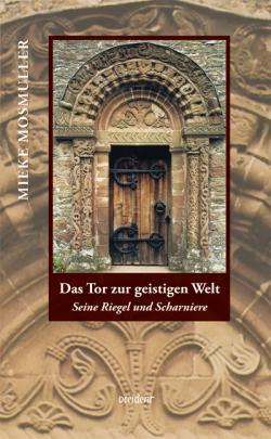 Das Tor zur geistigen Welt. Seine Riegel und Scharniere - 9783000309342