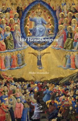 Uit Hemelhoogten. De Engel-Hiërarchieën en de mens, 9789075240436