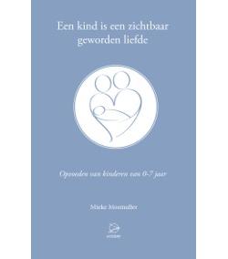 Een kind is een zichtbaar geworden liefde, 9789075240344