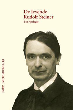 Boeken De levende Rudolf Steiner. Een Apologie - 9789075240757