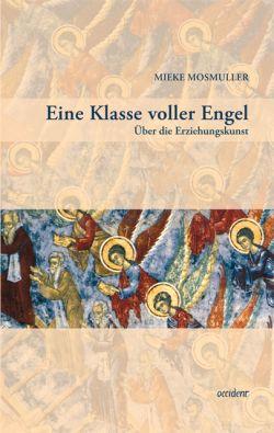 Bücher Eine Klasse voller Engel. Über die Erziehungskunst - 9783000435485