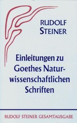 Boeken van Rudolf Steiner Einleitungen zu Goethes Naturwissenschaftlichen Schriften GA 1 - 9783727400117