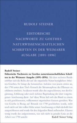 Boeken van Rudolf Steiner Editorische Nachworte zu Goethes naturwissenschaftl. Schriften in der Weimarer Ausgabe (1891–1896) GA 1f - 9783727400124