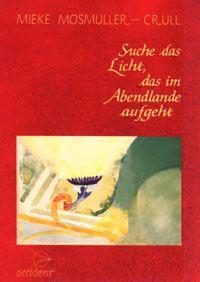 Bücher Suche das Licht, das im Abendlande aufgeht - 9789075240023