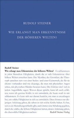 Boeken van Rudolf Steiner Wie erlangt man Erkenntnisse der höheren Welten? GA 10 - 9783727401015