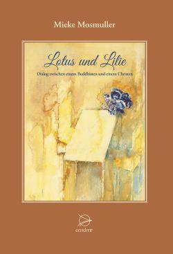 Bücher Lotus und Lilie. Dialog zwischen einem Buddhisten und einem Christen - 9783946699156