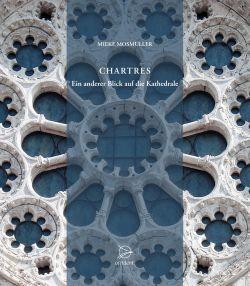 Bücher Chartres. Ein anderer Blick auf die Kathedrale - 9783000510793
