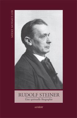 Rudolf Steiner. Eine spirituelle Biographie - 9783000362019