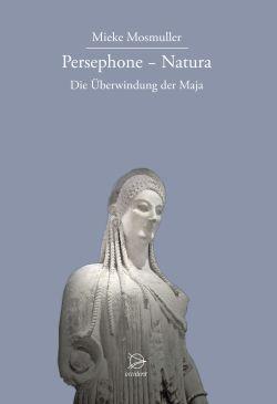 Persephone - Natura. Die Überwindung der Maja - 9783000523045