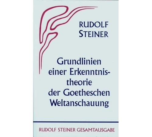 Grundlinien einer Erkenntnistheorie der Goetheschen Weltanschauung mit besonderer Rücksicht auf Schiller GA 2, 9783727400209