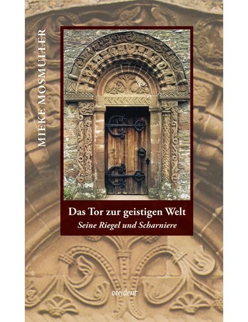 Das Tor zur geistigen Welt. Seine Riegel und Scharniere, 9783000309342