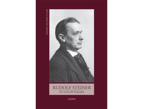 Rudolf Steiner. Eine spirituelle Biographie, 9783000362019