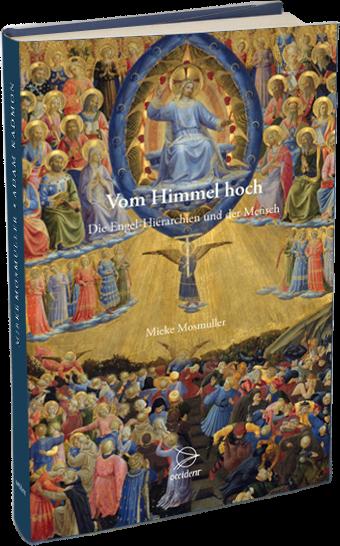 Vom Himmel hoch. Die Engel-Hierarchien und der Mensch, 9783946699033