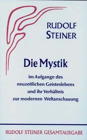 Die Mystik im Aufgange des neuzeitlichen Geisteslebens und ihr Verhältnis zur modernen Weltanschauung GA 7, 9783727400704