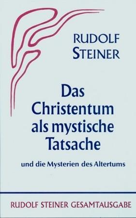 Das Christentum als mystische Tatsache und die Mysterien des Altertums GA 8, 9783727400803