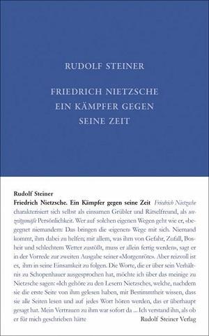 Friedrich Nietzsche, ein Kämpfer gegen seine Zeit GA 5, 9783727400513