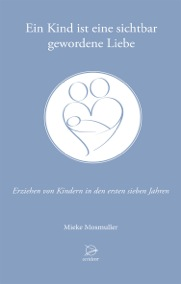 Ein Kind ist eine sichtbar gewordene Liebe., 9783000418471
